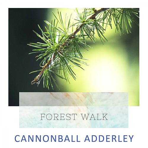 Forest Walk von Cannonball Adderley