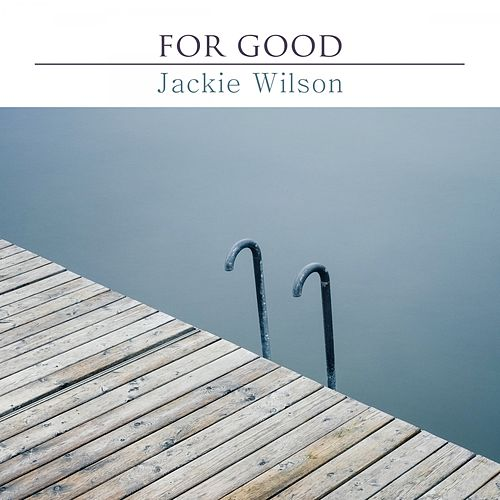 For Good de Jackie Wilson