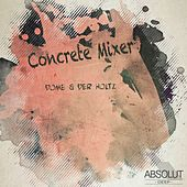 Play & Download Concrete Mixer by Dome | Napster