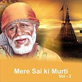 Play & Download Mere Sai Ki Murti, Vol. 2 by Various Artists | Napster