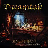 Seventhian... Memories of Time by Dreamtale
