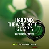The Wine Bottle Is Empty Remixes, Pt. 1 by HardMix!