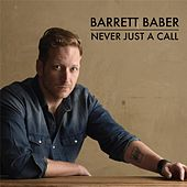 Never Just a Call by Barrett Baber