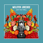 Just The Thrill by Molotov Jukebox