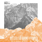 Play & Download Collected Short Stories by Moss | Napster