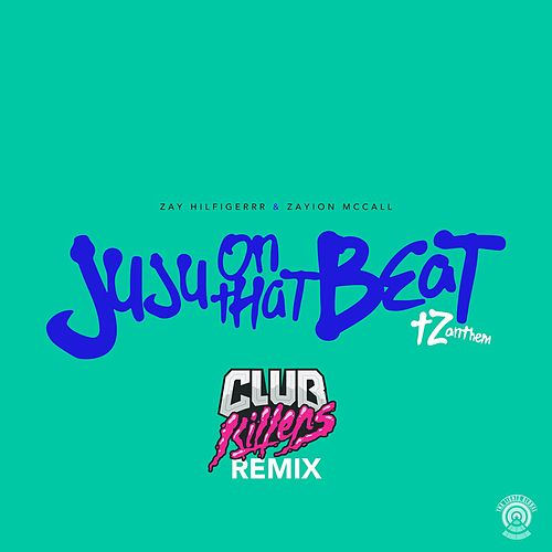 Juju On That Beat (TZ Anthem) (Club Killers Remix) de Zayion McCall