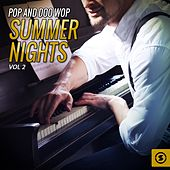 Pop and Doo Wop Summer Nights, Vol. 2 by Various Artists