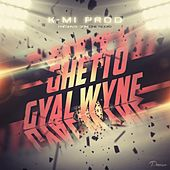 Ghetto Gyal Wyne by Various Artists