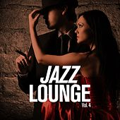 Jazz Lounge, Vol. 4 by Various Artists