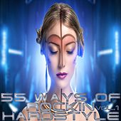 55 Ways Of Rockin Hardstyle Vol.1 by Various Artists