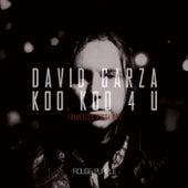 Play & Download Koo Koo 4 U (Francesco Rossi Remix) by David Garza | Napster