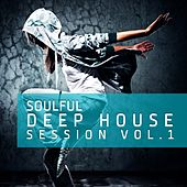 Soulful Deep House Session, Vol.1 (The 40 Very Best Tracks Of  Deep House) by Various Artists