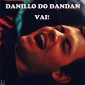 Vai! by Danillo do Dandan