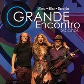 O Grande Encontro 20 Anos: Alceu, Elba e Geraldo (Ao Vivo) de Various Artists