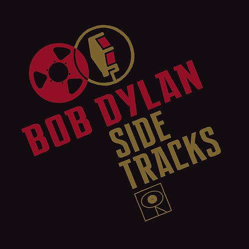 Play & Download Side Tracks by Bob Dylan | Napster