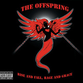 Play & Download Rise And Fall, Rage And Grace by The Offspring | Napster