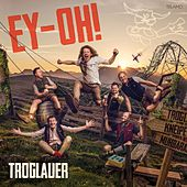 Play & Download Ey-Oh! by Troglauer Buam | Napster