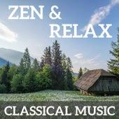 Zen & Relax Classical Music by Various Artists