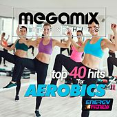 Play & Download Megamix Fitness Top 40 Hits for Aerobics by Various Artists | Napster