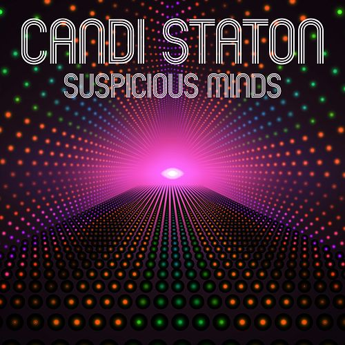 Play & Download Suspicious Minds (Rerecorded) by Candi Staton | Napster