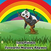 Play & Download Lazy Pandas Favourite Nursery Rhymes by Various Artists | Napster
