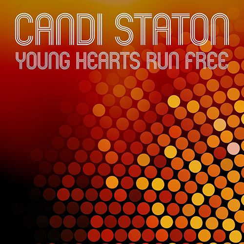 Play & Download Young Hearts Run Free (Rerecorded) by Candi Staton | Napster