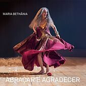 Play & Download Abraçar e Agradecer (Ao Vivo) by Maria Bethânia | Napster