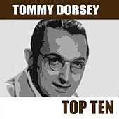 Play & Download Top Ten by Tommy Dorsey | Napster