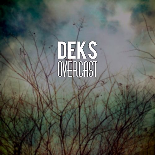 Play & Download Overcast by Deks | Napster