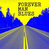 Play & Download Forever Man Blues by Various Artists | Napster