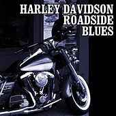 Play & Download Harley Davidson Roadside Blues by Various Artists | Napster