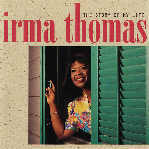 Play & Download The Story Of My Life by Irma Thomas | Napster