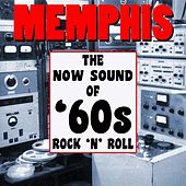 Play & Download Memphis! The Now Sound Of '60s Rock 'n' Roll by Various Artists | Napster