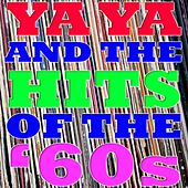 Play & Download Ya Ya And Hits Of The '60s by Various Artists | Napster