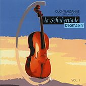 Schubertiade Espace 2: Ouchy-Lausanne, 1 - 2 - 3 septembre 2000, Vol. 1 by Various Artists