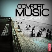 Comfort Music (To Elevate Mind, Body and Soul to Higher Plain) by Various Artists