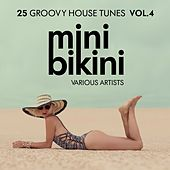 Mini Bikini (25 Groovy House Tunes), Vol. 4 by Various Artists