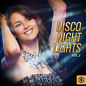 Disco Night Lights, Vol. 2 by Various Artists