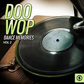 Play & Download Doo Wop Dance Memories, Vol. 2 by Various Artists | Napster
