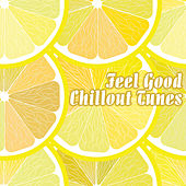 Feel Good Chillout Tunes by Various Artists