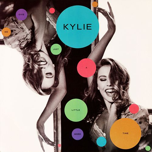 Give Me Just a Little More Time by Kylie Minogue