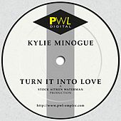 Play & Download Turn It into Love by Kylie Minogue | Napster