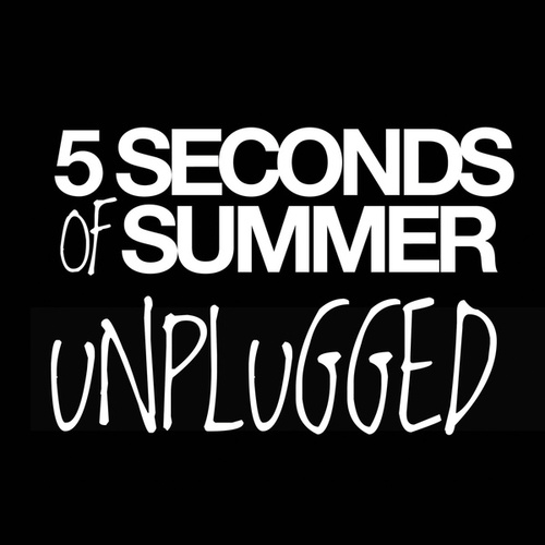 Play & Download Unplugged by 5 Seconds Of Summer | Napster