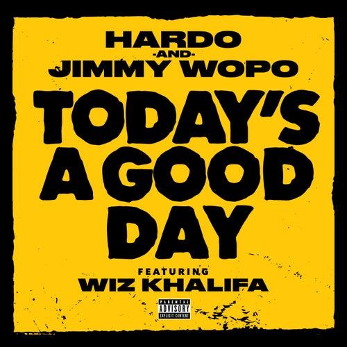 Today's a Good Day (feat. Wiz Khalifa) by Jimmy Wopo