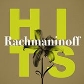 Play & Download Rachmaninoff Hits by Various Artists | Napster