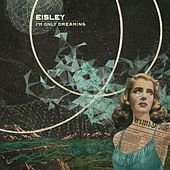 Play & Download Louder Than a Lion by Eisley | Napster
