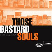 Play & Download Twentieth Century Chemical by Those Bastard Souls | Napster