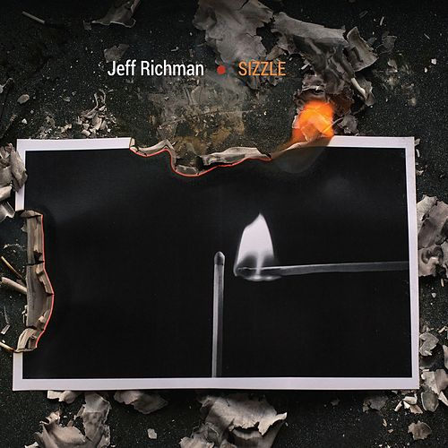Play & Download Sizzle by Jeff Richman | Napster