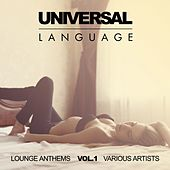 Play & Download Universal Language (Lounge Anthems), Vol. 1 by Various Artists | Napster