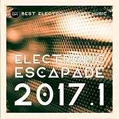Play & Download Electronic Escapade 2017.1 (Best Electronic Housemusic) by Various Artists | Napster